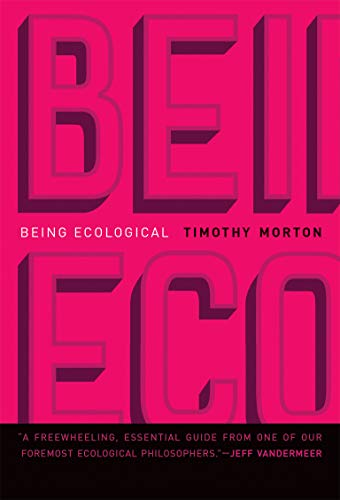 Being Ecological (Mit Press) from MIT Press