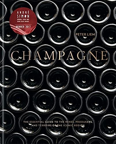 Champagne: The essential guide to the wines, producers, and terroirs of the iconic region from Mitchell Beazley