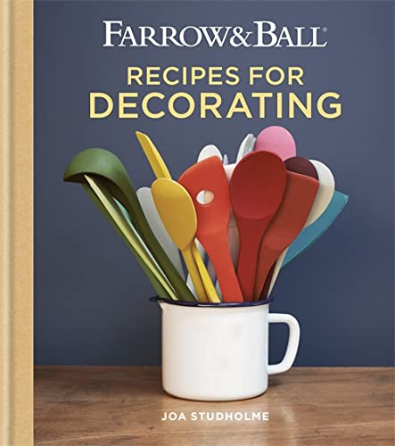 Farrow & Ball Recipes for Decorating from Mitchell Beazley
