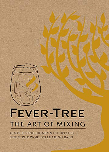 Fever Tree - The Art of Mixing: Simple long drinks & cocktails from the world's leading bars from All Sorted