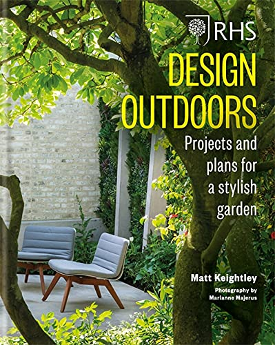 RHS Design Outdoors: Projects & Plans for a Stylish Garden from Mitchell Beazley