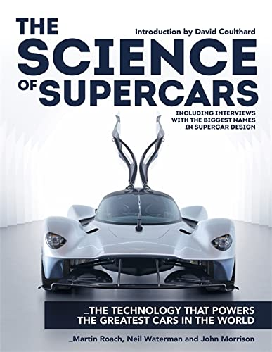 The Science of Supercars: The technology that powers the greatest cars in the world from Martin Roach, Neil Waterman & John Morrison
