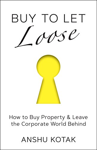 Buy to Let Loose: How to Buy Property & Leave the Corporate World Behind from Momentum Books