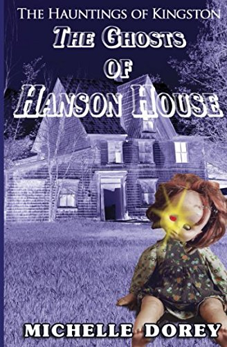The Ghosts of Hanson House: A Haunting In Kingston Novella (The Hauntings of Kingston) from Monarch Moments