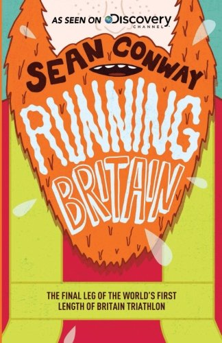 Running Britain: The final leg of the world's first length of Britain triathlon from Mortimer Lion Publishing