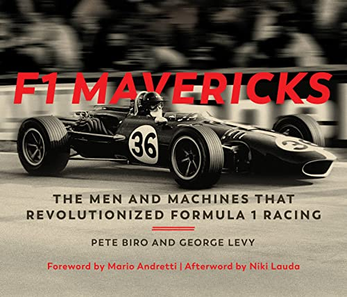 F1 Mavericks: The Men and Machines that Revolutionized Formula 1 Racing from Motorbooks International