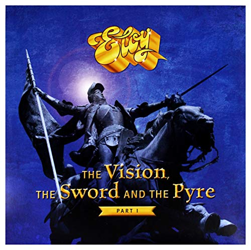 Eloy: The Vision The Sword And The Pyre Part I [2xWinyl] from Mystic Production