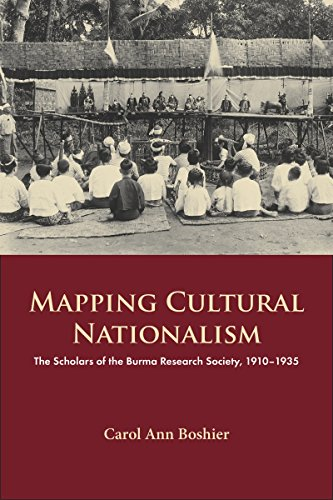 Mapping Cultural Nationalism - The Scholars of the Burma Research Society, 1910-1935 (NIAS Monographs) from NIAS Press