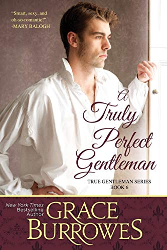 A Truly Perfect Gentleman (The True Gentlemen) from Grace Burrowes Publishing