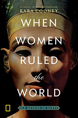 When Women Ruled the World: Six Queens of Egypt from National Geographic