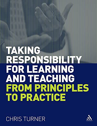 Taking Responsibility for Learning and Teaching: From Principles to Practice from Continuum