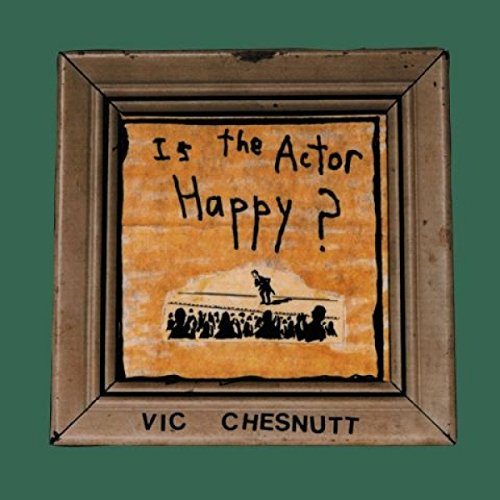 Is the Actor Happy? [VINYL] from New West Records