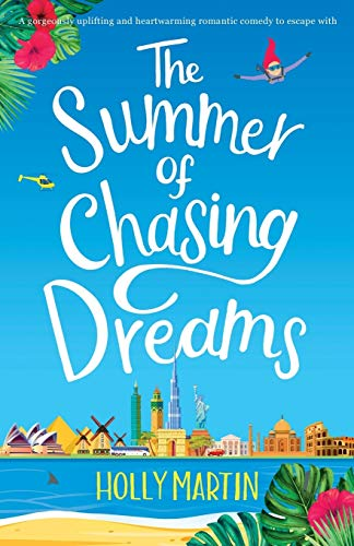 The Summer of Chasing Dreams: A gorgeously uplifting and heartwarming romantic comedy to escape with from Sunshine, Seaside & Sparkles