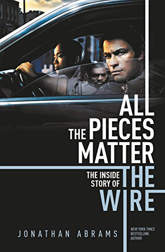 All the Pieces Matter: The Inside Story of The Wire from No Exit Press