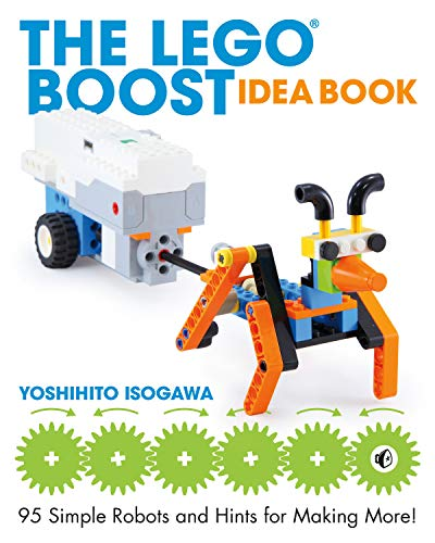 The Lego Boost Idea Book: 95 Simple Robots and Hints for Making More! from No Starch Press