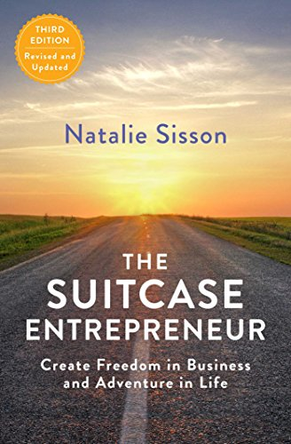 The Suitcase Entrepreneur: Create Freedom in Business and Adventure in Life from Gallery Books