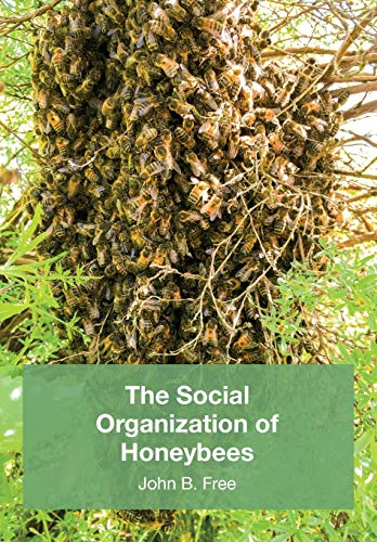 The Social Organisation of Honeybees (The Institute of Biology's Studies in Biology) from Northern Bee Books