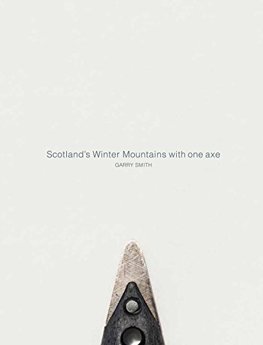 Scotland's Winter Mountains with one axe from Northern Edge Books