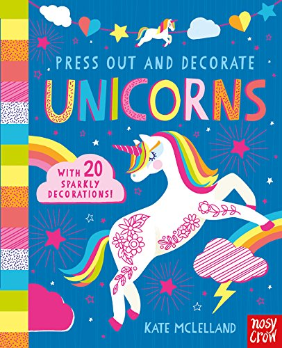 Press Out and Decorate: Unicorns (Press Out and Colour) from Nosy Crow