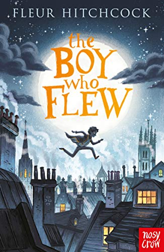 The Boy Who Flew from Nosy Crow Ltd