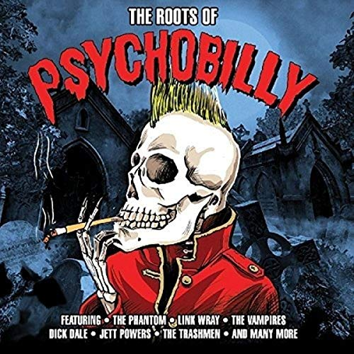 The Roots Of Psychobilly [Double CD] from Not Now Music
