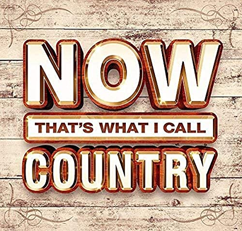 Now That's What I Call Country from Now!