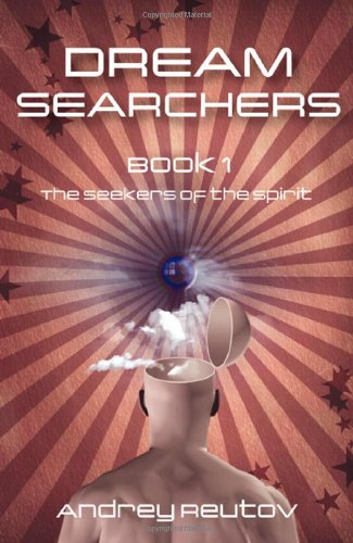 Dream Searchers: The Seekers of the Spirit: 1 from O Books