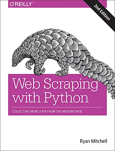 Web Scraping with Python, 2e from O′Reilly