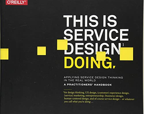 This Is Service Design Doing: Using Research and Customer Journey Maps to Create Successful Services from O'Reilly Media