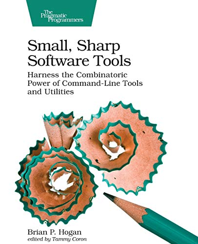 Small, Sharp, Software Tools from O′Reilly