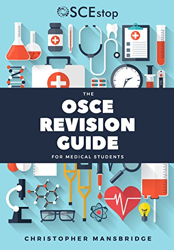 The OSCE Revision Guide for Medical Students from OSCEstop LTD