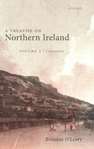 A Treatise on Northern Ireland, Volume I: Colonialism from OUP Oxford