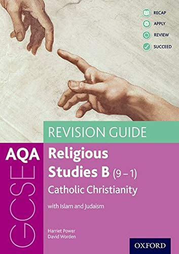 AQA GCSE Religious Studies B: Catholic Christianity with Islam and Judaism Revision Guide from OUP Oxford