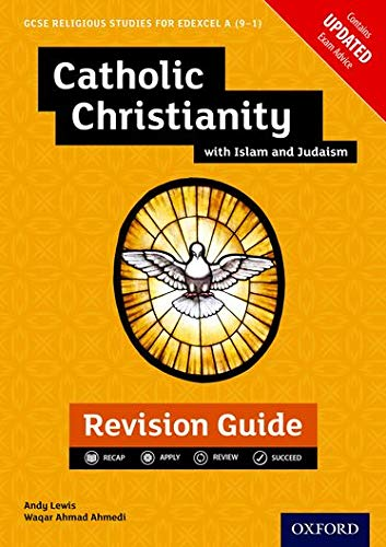 Edexcel GCSE Religious Studies A (9-1): Catholic Christianity with Islam and Judaism Revision Guide from OUP Oxford