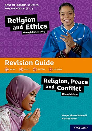 GCSE Religious Studies for Edexcel B (9-1): Religion and Ethics through Christianity and Religion, Peace and Conflict through Islam Revision Guide from OUP Oxford
