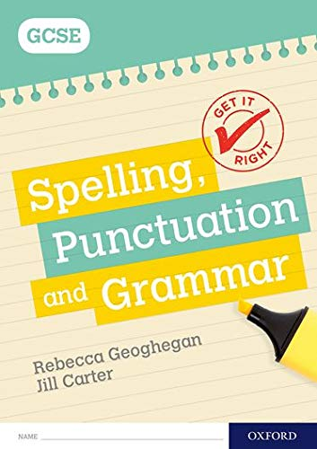 Get It Right: for GCSE: Spelling, Punctuation and Grammar workbook from OUP Oxford