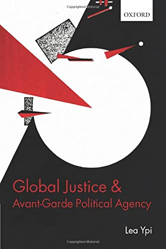 Global Justice and Avant-Garde Political Agency from Oxford University Press