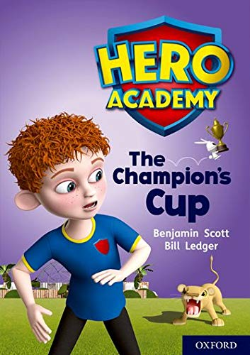 Hero Academy: Oxford Level 9, Gold Book Band: The Champion's Cup from OUP Oxford