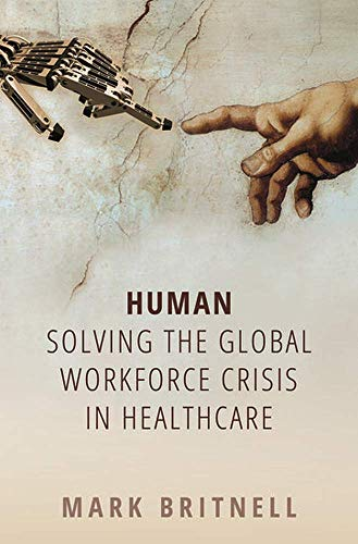 Human: Solving the global workforce crisis in healthcare from OUP Oxford