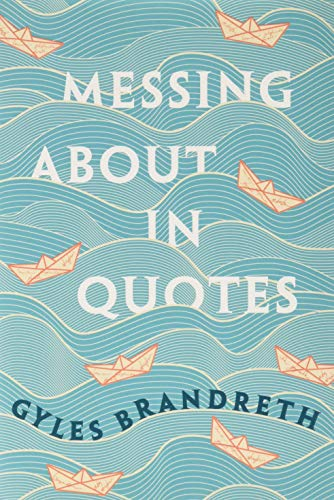 Messing About in Quotes: A Little Oxford Dictionary of Humorous Quotations from OUP Oxford