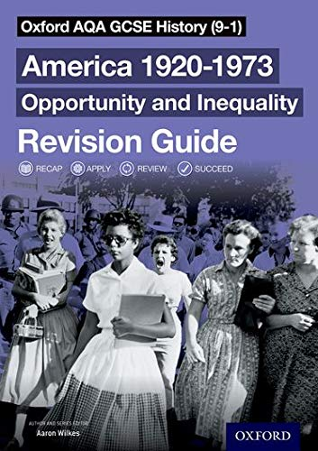 Oxford AQA GCSE History (9-1): America 1920-1973: Opportunity and Inequality Revision Guide from OUP Oxford
