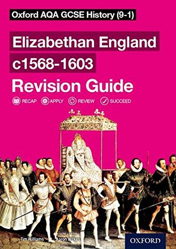 Oxford AQA GCSE History: Elizabethan England c1568-1603 Revision Guide (9-1) from OUP Oxford