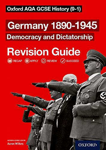 Oxford AQA GCSE History: Germany 1890-1945 Democracy and Dictatorship Revision Guide (9-1) from Oxford University Press