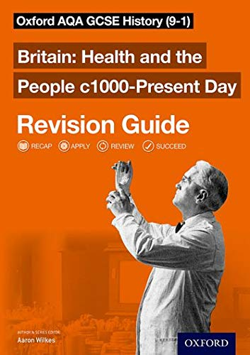 Oxford AQA GCSE History: Britain: Health and the People c1000-Present Day Revision Guide (9-1) from OUP Oxford