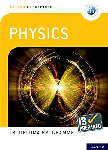 Oxford IB Diploma Programme: IB Prepared: Physics from OUP Oxford