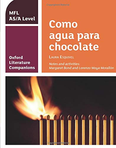 Oxford Literature Companions: OLC COMO AGUA PARA CHOCOLATE from Oxford University Press