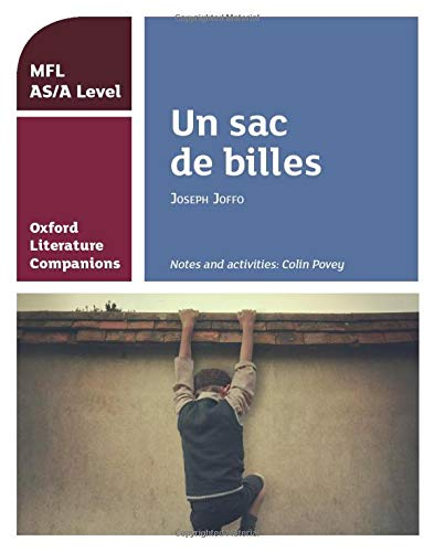 Oxford Literature Companions: Un sac de billes: study guide for AS/A Level French set text from OUP Oxford