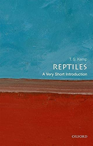 Reptiles: A Very Short Introduction (Very Short Introductions) from OUP Oxford