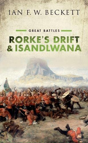 Rorke's Drift and Isandlwana: Great Battles from OUP Oxford