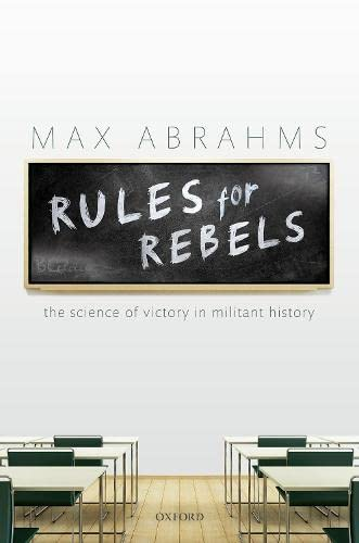 Rules for Rebels: The Science of Victory in Militant History from Oxford University Press, USA